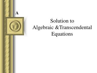 Solution to  Algebraic &Transcendental Equations