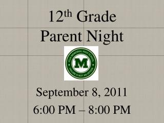 12 th  Grade  Parent Night