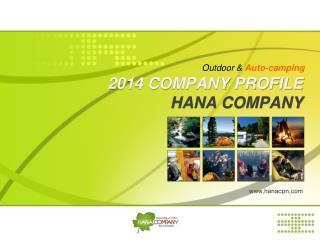 2014 COMPANY PROFILE  HANA COMPANY