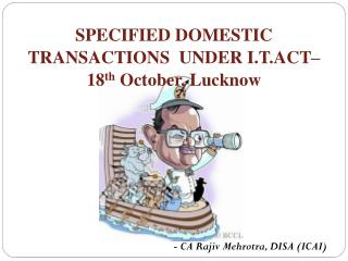 SPECIFIED DOMESTIC  TRANSACTIONS  UNDER I.T.ACT– 18 th  October,  Lucknow