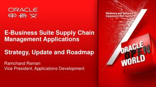 E-Business Suite Supply Chain Management Applications Strategy, Update  and  R oadmap