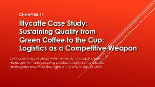Illycaffe Case Study: Sustaining Quality from Green Coffee to the Cup: Logistics as a Competitive Weapon