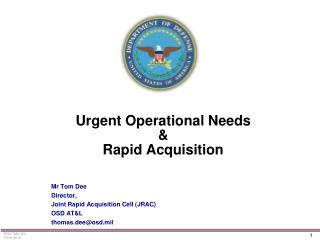 Urgent Operational Needs &  Rapid Acquisition