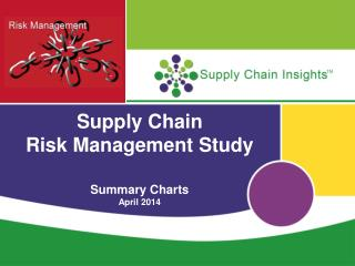 Supply Chain  Risk Management Study Summary Charts April 2014