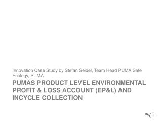 PUMAs Product level environmental profit & loss account (ep&l) and Incycle collection