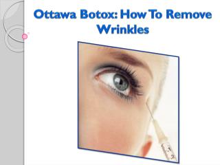 ottawa botox: how to remove wrinkles