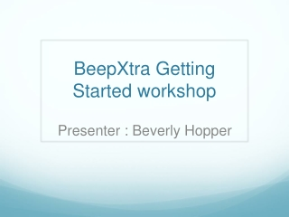 BeepXtra  Getting Started workshop