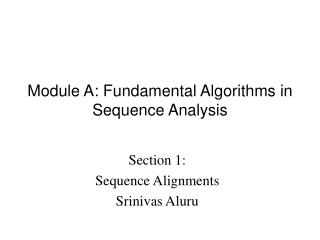 module a: fundamental algorithms in sequence analysis