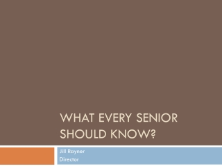 What every Senior should know?