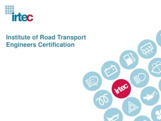 Institute of Road Transport Engineers Certification