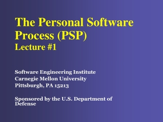 The Personal Software Process (PSP) Lecture #1
