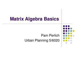 Matrix Algebra Basics