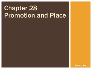 Chapter 28 Promotion and Place