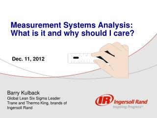Measurement Systems Analysis: What is it and why should I care?