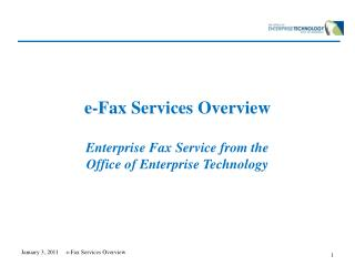 e-Fax Services Overview Enterprise Fax Service from the Office of Enterprise Technology