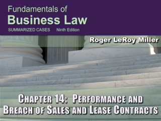 Chapter 14:  Performance and Breach of Sales and Lease Contracts