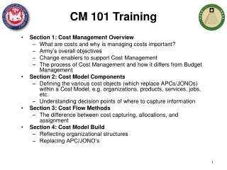 Section 1: Cost Management Overview What are costs and why is managing costs important? Army's overall objectives Change