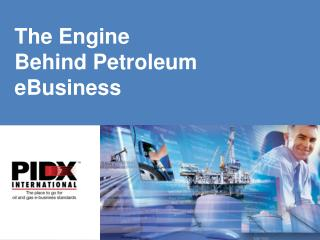 The Engine  Behind Petroleum eBusiness