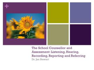 The School Counsellor and Assessment: Listening, Hearing, Recording, Reporting and Referring
