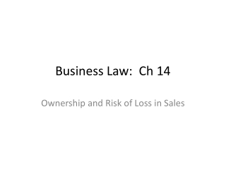 Business Law:  Ch 14