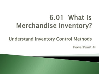 6.01  What is Merchandise Inventory?