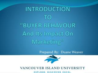 "INTRODUCTION TO ""BUYER BEHAVOUR And Its Impact On Marketing"""