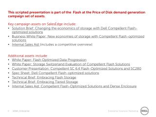 This scripted presentation is part of the Flash at the Price of Disk demand generation campaign set of assets. Key camp