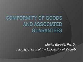 COMFORMITY OF GOODS AND ASSOCIATED GUARANTEES