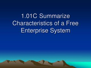 1.01C Summarize Characteristics of a Free Enterprise System