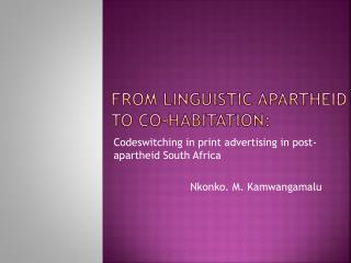 From linguistic apartheid to co-habitation: