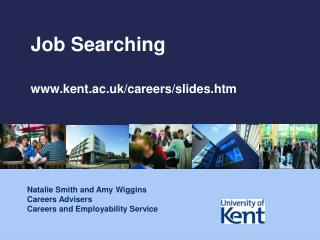 Job Searching www.kent.ac.uk/careers/slides.htm