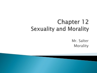 Chapter 12 Sexuality and Morality