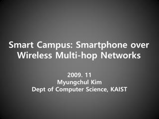 Smart Campus: Smartphone over Wireless Multi-hop Networks