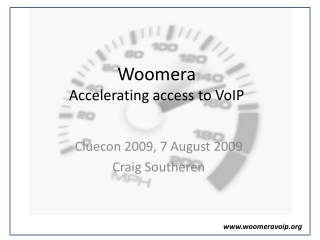 Woomera Accelerating access to VoIP