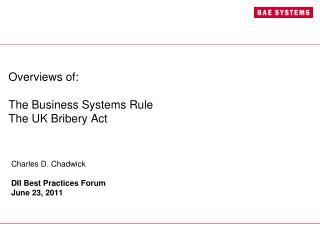 Overviews of: The Business Systems Rule The UK Bribery Act
