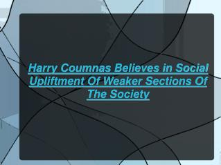 Harry Coumnas: Social Upliftment Of Weaker Sections