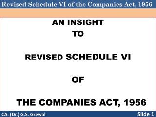 AN INSIGHT  TO REVISED  SCHEDULE VI OF THE COMPANIES ACT, 1956