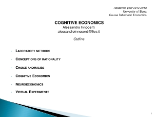 Academic year  2012-2013 University of Siena Course Behavioral Economics Cognitive economics Alessandro  Innocenti ales