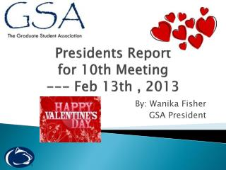 Presidents Report  for 10th Meeting  --- Feb  13th  , 2013
