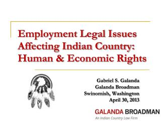 Employment Legal Issues Affecting Indian Country: Human & Economic Rights