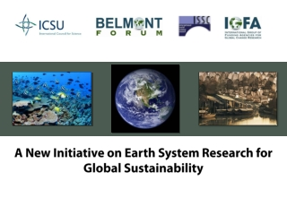 A New Initiative on Earth System Research for Global Sustainability