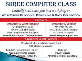 Shree computer Class cordially  welcomes  you  in a workshop  on WordPress Blogging, Designing & Data Collection