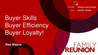 Buyer Skills  Buyer  Efficiency  Buyer  Loyalty!
