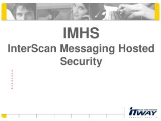 IMHS InterScan  Messaging Hosted Security