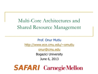 Multi-Core Architectures and  Shared Resource Management
