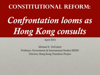 Constitutional Reform:  Confrontation looms as Hong Kong consults