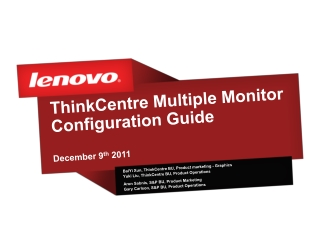 ThinkCentre Multiple Monitor Configuration Guide December 9 th  2011