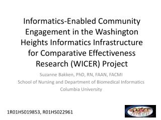 Suzanne  Bakken , PhD, RN, FAAN, FACMI School of Nursing and Department of Biomedical Informatics Columbia University