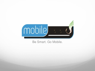 Be Smart. Go Mobile.