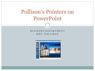 Pollison's  Pointers on PowerPoint